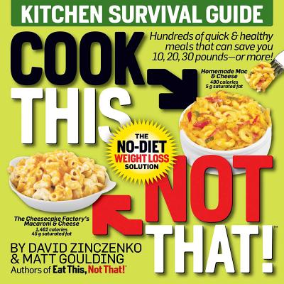 Cook This, Not That! Kitchen Survival Guide: The No-Diet Weight Loss Solution  Cover Image