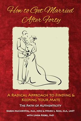How to Get Married After Forty: A Radical Approach to Finding and Keeping Your Mate Cover Image