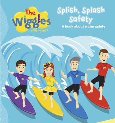 The Wiggles: Here To Help Splish Splash Safety: A book about water safety Cover Image