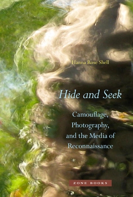 Hide and Seek: Camouflage, Photography, and the Media of Reconnaissance Cover Image