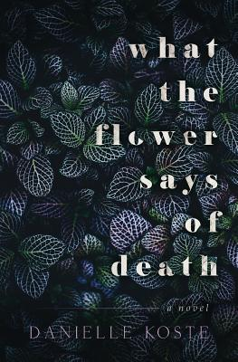 What The Flower Says Of Death Cover Image