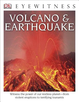 DK Eyewitness Books: Volcano and Earthquake: Witness the Power of Our Restless Planet from Violent Eruptions Cover Image