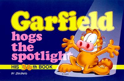 Garfield Hogs the Spotlight: His 36th Book Cover Image