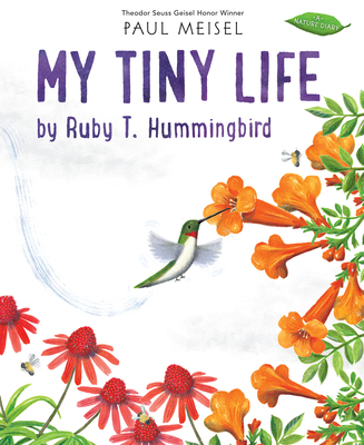 My Tiny Life by Ruby T. Hummingbird (A Nature Diary #4) Cover Image