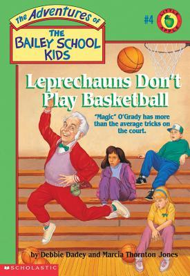 The Leprechauns Don't Play Basketball (Adventures of the Bailey School Kids #4): Leprechauns Don't Play Basketball Cover Image