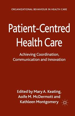 Patient-Centred Health Care: Achieving Co-Ordination, Communication and Innovation Cover Image