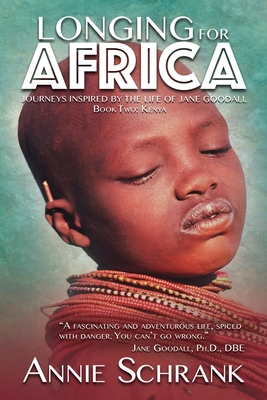 Longing for Africa: Journeys Inspired by the Life of Jane Goodall. Part Two: Kenya Cover Image