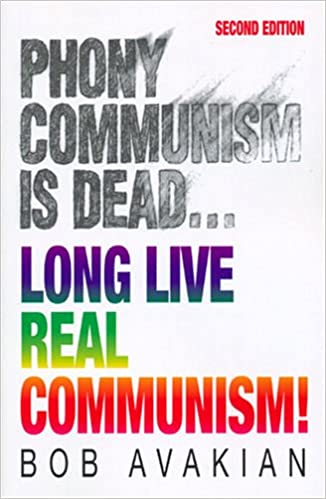 Phony Communism Is Dead... Long Live Real Communism! 2nd Edition Cover Image