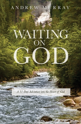 Waiting on God: A 31-Day Adventure into the Heart of God Cover Image