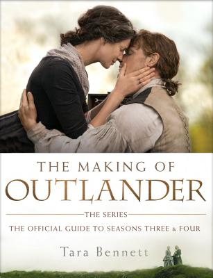 The Making of Outlander: The Series: The Official Guide to Seasons Three & Four Cover Image