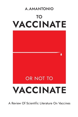 To Vaccinate or not to Vaccinate: A Review of Scientific Literature on Vaccines Cover Image
