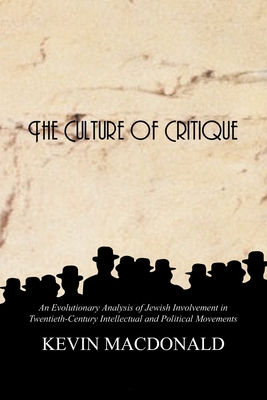 The Culture of Critique: An Evolutionary Analysis of Jewish Involvement in Twentieth-Century Intellectual and Political Movements Cover Image
