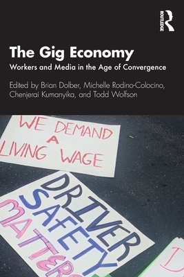 The Gig Economy: Workers and Media in the Age of Convergence Cover Image