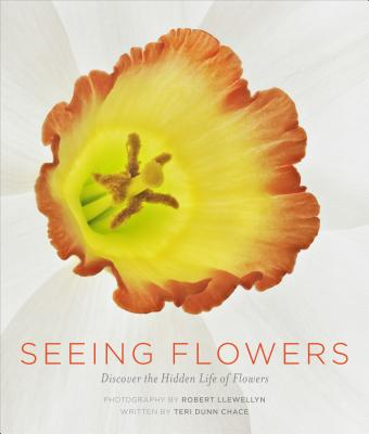 Seeing Flowers: Discover the Hidden Life of Flowers (Seeing Series) Cover Image