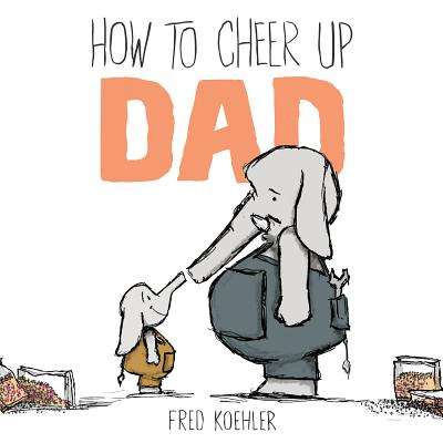 How to Cheer Up Dad Cover