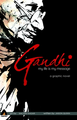 Gandhi: My Life is My Message (Campfire Graphic Novels) Cover Image