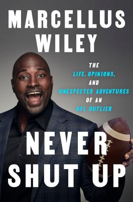 Never Shut Up: The Life, Opinions, and Unexpected Adventures of an NFL Outlier Cover Image