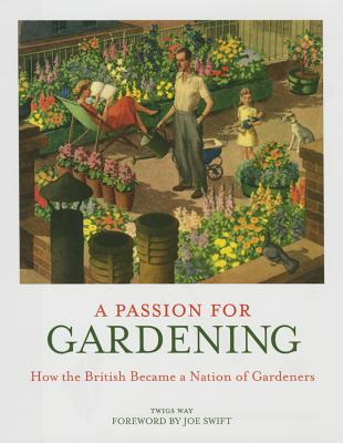 A Passion for Gardening: How the British Became a Nation of Gardeners Cover Image