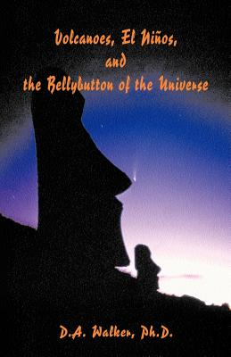 Volcanoes, El Ninos, and the Bellybutton of the Universe Cover Image