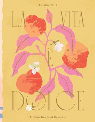 La Vita e Dolce: Sweet Italian Inspiration Cover Image