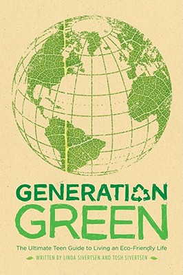 Generation Green: The Ultimate Teen Guide to Living an Eco-Friendly Life Cover Image