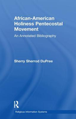 African-American Holiness Pentecostal Movement: An Annotated Bibliography (Religious Information Systems) Cover Image
