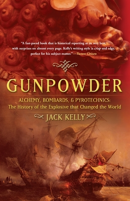 Gunpowder: Alchemy, Bombards, and Pyrotechnics: The History of the Explosive that Changed the World Cover Image