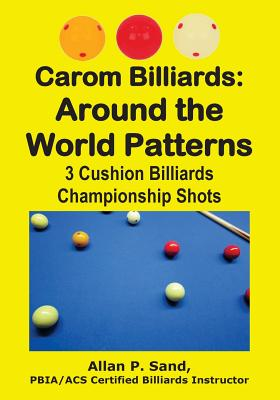 Carom Billiards: Around the World Patterns: 3-Cushion Billiards Championship Shots Cover Image