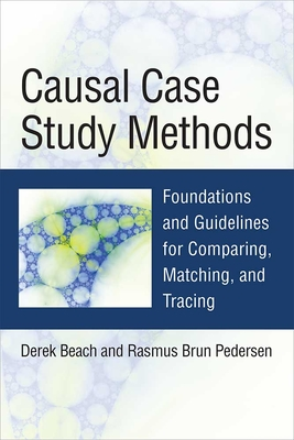 Causal Case Study Methods: Foundations and Guidelines for Comparing, Matching, and Tracing Cover Image