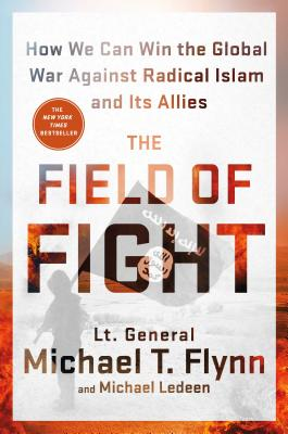 The Field of Fight: How We Can Win the Global War Against Radical Islam and Its Allies Cover Image
