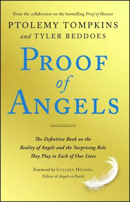 Proof of Angels: The Definitive Book on the Reality of Angels and the Surprising Role They Play in Each of Our Lives Cover Image