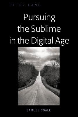 Pursuing the Sublime in the Digital Age Cover Image