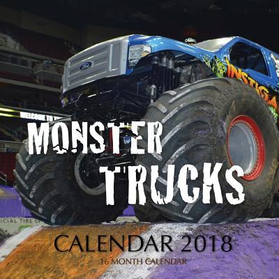 Monster Trucks Calendar 2018: 16 Month Calendar Cover Image