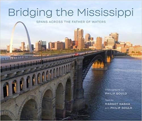 Bridging the Mississippi: Spans Across the Father of Waters Cover Image