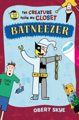 Batneezer: The Creature From My Closet Cover Image
