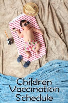 Children Vaccination Schedule: Baby Children Immunization Vaccination Schedule Log Book Chart Cover Image