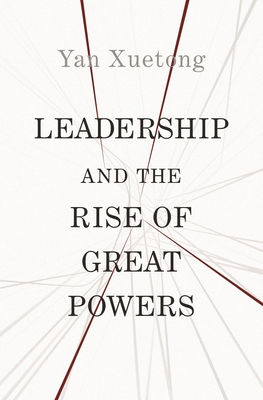 Leadership and the Rise of Great Powers (Princeton-China #11) Cover Image