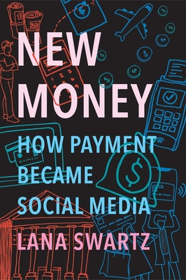 New Money: How Payment Became Social Media Cover Image