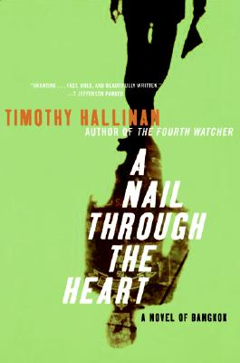A Nail Through the Heart: A Novel of Bangkok Cover Image