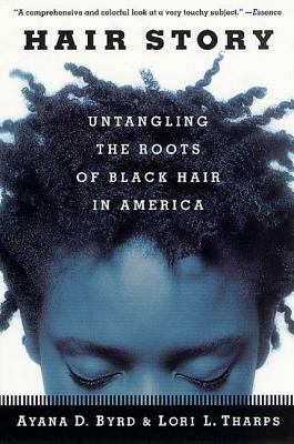 Hair Story: Untangling the Roots of Black Hair in America Cover Image