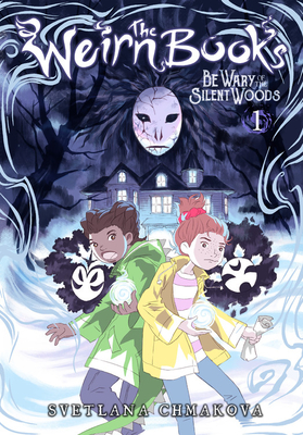 The Weirn Books, Vol. 1: Be Wary of the Silent Woods Cover Image