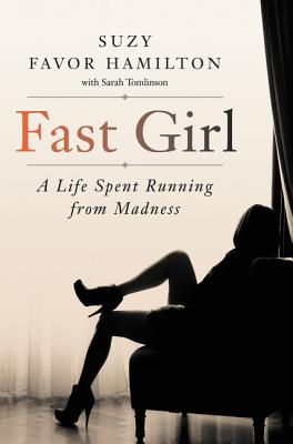 Fast Girl: A Life Spent Running from Madness Cover Image