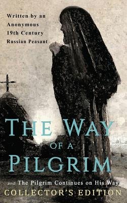 The Way of a Pilgrim and The Pilgrim Continues on His Way: Collector's Edition Cover Image