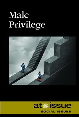 Male Privilege (At Issue) Cover Image
