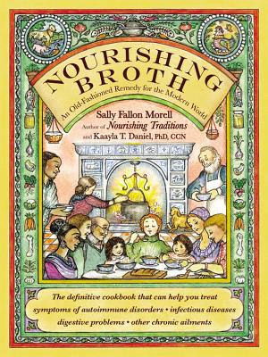 Nourishing Broth: An Old-Fashioned Remedy for the Modern World Cover Image