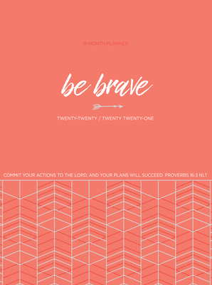 Be Brave 2021 Planner: 18 Month Ziparound Planner Cover Image