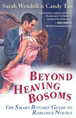 Beyond Heaving Bosoms: The Smart Bitches' Guide to Romance Novels Cover Image