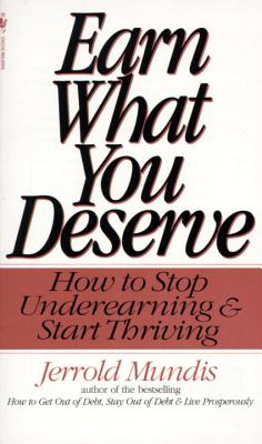 Earn What You Deserve: How to Stop Underearning & Start Thriving Cover Image