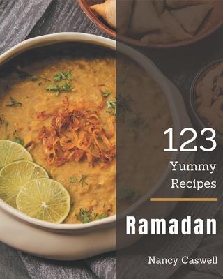 123 Yummy Ramadan Recipes: Welcome to Yummy Ramadan Cookbook Cover Image