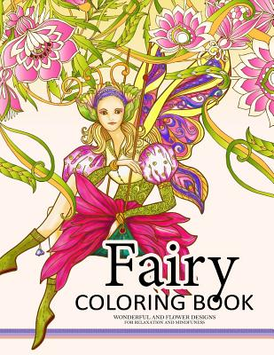 Fairy Coloring Book for Adults: Fairy in the magical world with her Animal (Adult Coloring Book) Cover Image